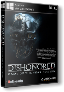 Dishonored - Game of the Year Edition (2012) PC | RePack by SeregA-Lus