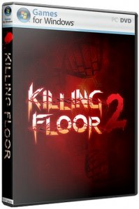 Killing Floor 2 [Build 1005 | Early Access] (2015) PC | RePack от Tolyak26