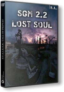 S.T.A.L.K.E.R.: Call of Pripyat - SGM 2.2 Lost Soul (2015) PC | RePack by SeregA-Lus