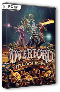 Overlord: Fellowship of Evil (2015) PC | RePack от R.G. Catalyst