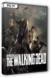 Overkill's The Walking Dead (2018) PC | Repack от xatab