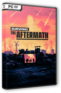 Surviving the Aftermath [Early Access] (2019) PC | Repack от xatab