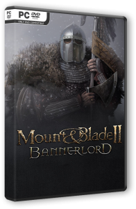 Mount & Blade II: Bannerlord [Early Access] (2020) PC | RePack от Chovka