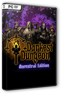 Darkest Dungeon: Ancestral Edition (2016) PC | RePack от SpaceX
