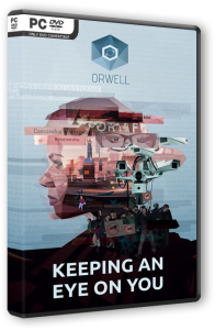 Orwell: Keeping an Eye On You (2016) PC | RePack от SpaceX